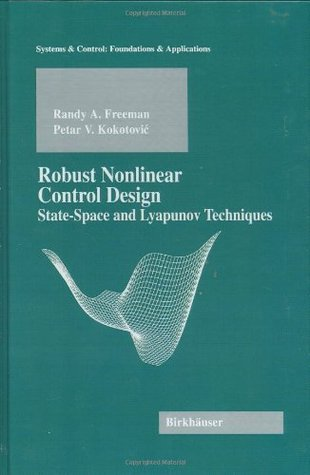Robust Nonlinear Control Design: State-Space and Lyapunov Techniques