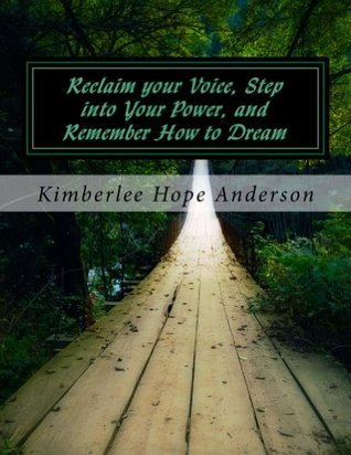 Reclaim your Voice, Step into Your Power, and Remember How to Dream