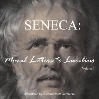 Moral Letters to Lucilius, Vol. 2 by Seneca
