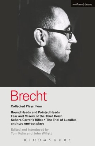 "Brecht Collected Plays: 4: Round Heads & Pointed Heads; Fear & Misery of the Third Reich; Senora Carrar's Rifles; Trial of Lucullus; Dansen; How Much Is ... and Misery"", ""Carr"
