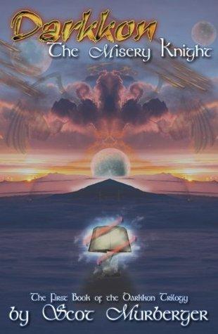 The Misery Knight (The Darkkon Trilogy Book 1)