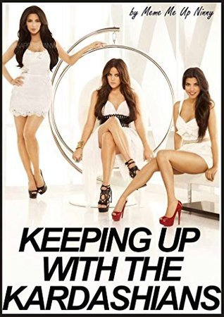 Keeping Up With The Kardashians Book Of Memes And Funnies