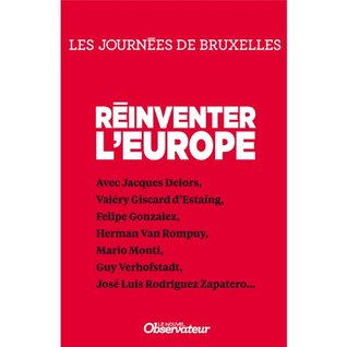 Reinventer l'Europe (Nouvel Observateur, hors séries GUIDES les journées débats de l'Obs t. 1)