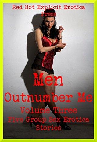 Men Outnumber Me Volume Three: Five Group Sex Erotica Stories