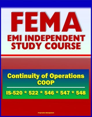 21st Century FEMA Study Course: Continuity of Operations (COOP) - Pandemic Influenza, Awareness, Introduction to COOP, Continuity Program Manager (IS-520, IS-522, IS-546.a, IS-547.a, IS-548)