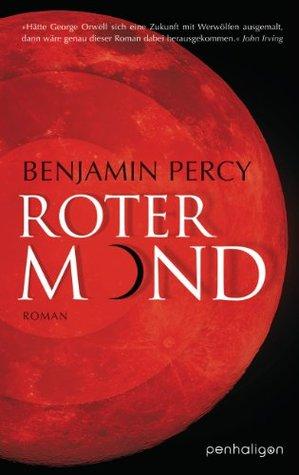 Ebook Roter Mond: Roman by Benjamin Percy DOC!