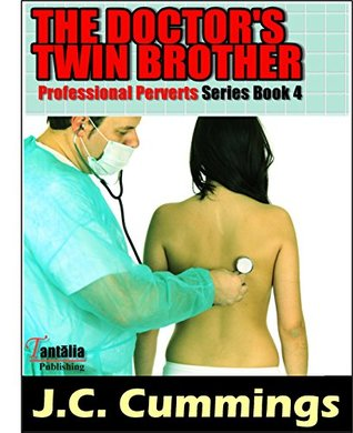 The Doctor's Twin Brother (Professional Perverts Book 4)