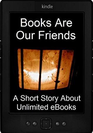 Books Are Our Friends: A Short Story About Unlimited eBooks