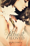 Almost Loved by Mira Toria
