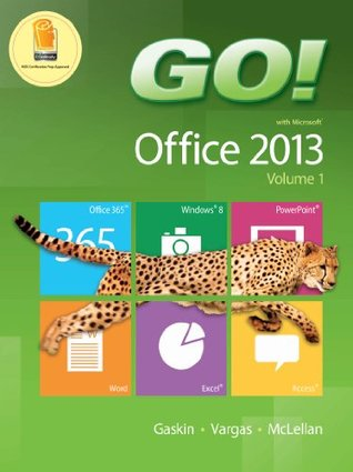GO! with Office 2013 Volume 1 (The GO! Series)