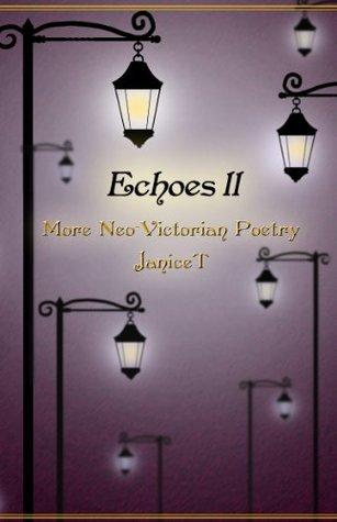 Echoes II: More Neo-Victorian Poetry