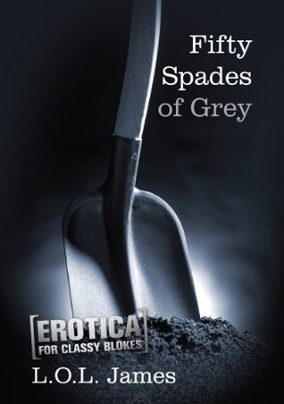 Fifty Spades of Grey: Erotica for the classy bloke (Fifty Shades of Blokes Book 2)