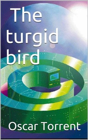The turgid bird   (Adventures on the Hi Fi-d Book 1)