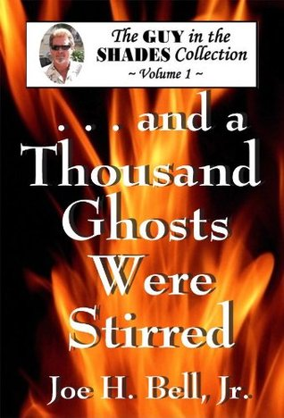 And a Thousand Ghosts Were Stirred (The Guy in the Shades Collection, Volume 1)