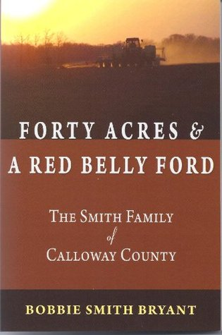 Forty Acres and a Red Belly Ford: The Smith Family of Calloway County