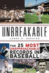 Unbreakable: The 25 Most Unapproachable Records in Baseball