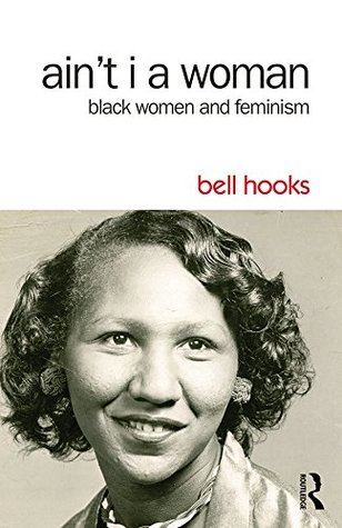 ain t i a w black women and feminism by bell hooks