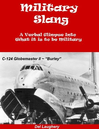 Military Slang - A Verbal Glimpse Into What it is to be Military