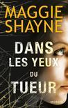 Dans les yeux du tueur by Maggie Shayne