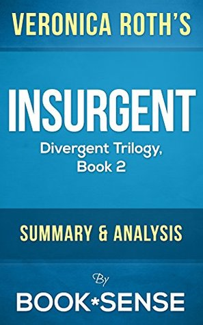 Insurgent: (Divergent Trilogy, Book 2) by Veronica Roth | Summary & Analysis