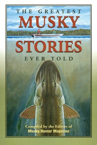 The Greatest Musky Stories Ever Told