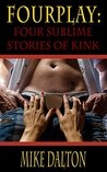Fourplay: Four Sublime Stories of Kink