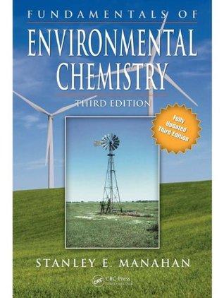 Fundamentals of Environmental Chemistry, Third Edition
