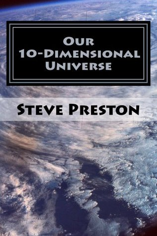 Our 10-Dimensional Universe (Vibrational Matter Book 2)
