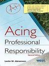 Acing Professional Responsibility, 2d (Acing Series)