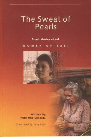 The Sweat Of Pearls: Short Stories About Women Of Bali