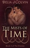 The Mists of Time by Delia J. Colvin