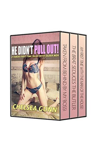 He Didn't Pull Out Volumes 1 2 & 3!: 3 TALES OF TABOO FIRST TIME WITH OLDER MEN