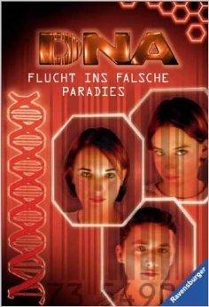 Flucht ins falsche Paradies (DNA #3)