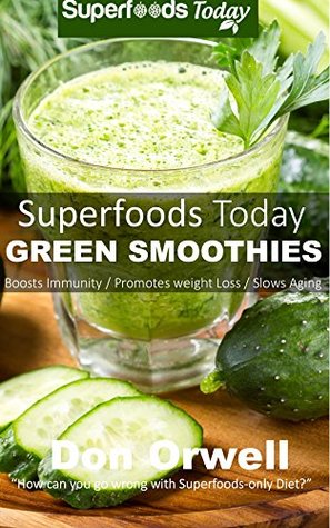 Superfoods Today Green Smoothies: Energizing, Detoxifying & Nutrient-dense Smoothie