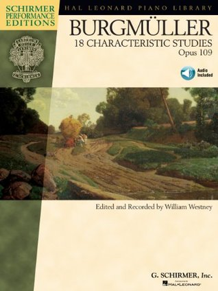 Johann Friedrich Burgmuller - 18 Characteristic Studies, Opus 109: Piano edited and recorded by William Westney Schirmer Performance Editions (Hal Leonard Piano Library)