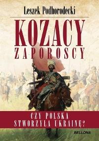 Kozacy Zaporoscy Czy Polska stworzyła Ukrainę?