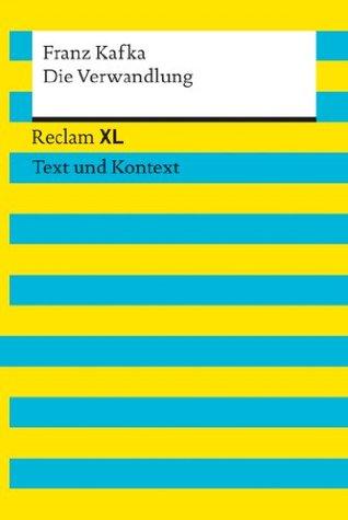 Die Verwandlung: Reclam XL - Text und Kontext