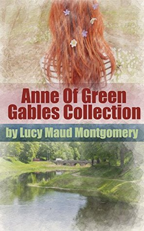 Anne of Green Gables Huge Collection with BONUSES: 12 Marvelous Original Books, Anne of Green Gables, Anne of Avonlea, Anne of the Island, Anne's House of Dreams, and Other Delightful Works