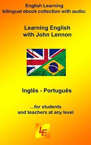 Learning English with John Lennon: Inglês - Português English Learning bilingual ebook with audio (Learning English with... Livro 1)