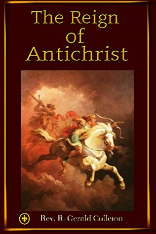 "The Reign of Antichrist: A Sourcebook of Catholic Prophecies about ""The Man of Sin"""
