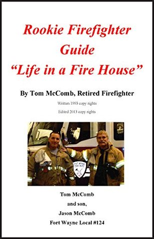 """Rookie Firefighter Guide """"life in a Fire House"""""""