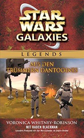 Star Wars: Galaxies - Aus den Trümmern Dantooines: Roman zum Game (Star Wars Galaxies 1)