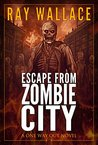 Escape from Zombie City (One Way Out #1)