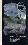 Lielais risks by Bengts Danielsons