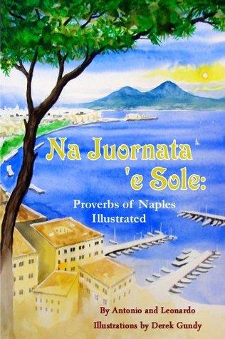 Na Juornata 'E Sole: Proverbs Of Naples Illustrated