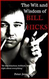 The Wit and Wisdom of Bill Hicks: Bill Hicks Inspirational Quotes