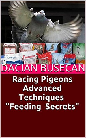 Racing Pigeons Advanced Techniques�