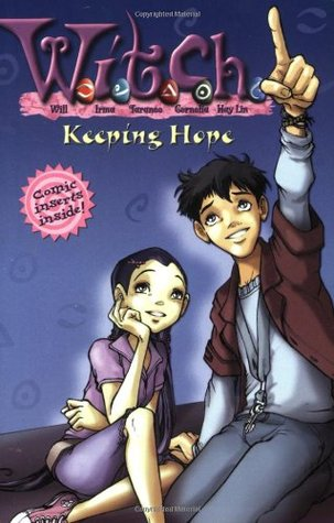 Keeping Hope (W.I.T.C.H. Chapter Books, #18)