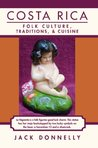 Costa Rica: Folk Culture, Traditions, and Cuisine