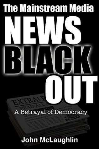 The Mainstream Media News Blackout: A Betrayal of Democracy